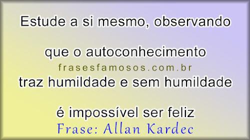 Allan Kardec - Frases Espíritas sobre Autoconhecimento