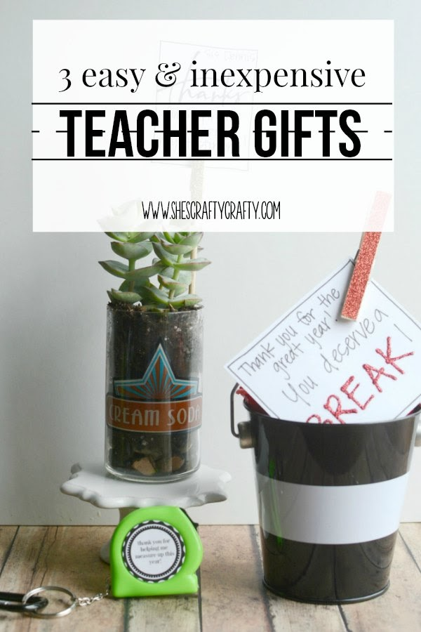 3 Easy and Inexpensive Teacher Gift Ideas
