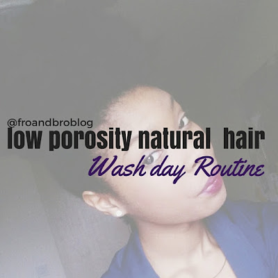 how to wash low porosity natural hair
