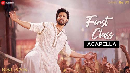 Kalank - First Class Acapella Free Download - Bollywood Acapellas
