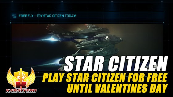 Star Citizen Free Fly ★ Play Star Citizen For Free Until Valentines Day