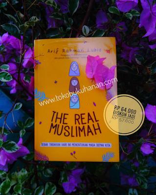 Buku The Real Muslimah karya Arif Rahman Lubis Teladan Rasul