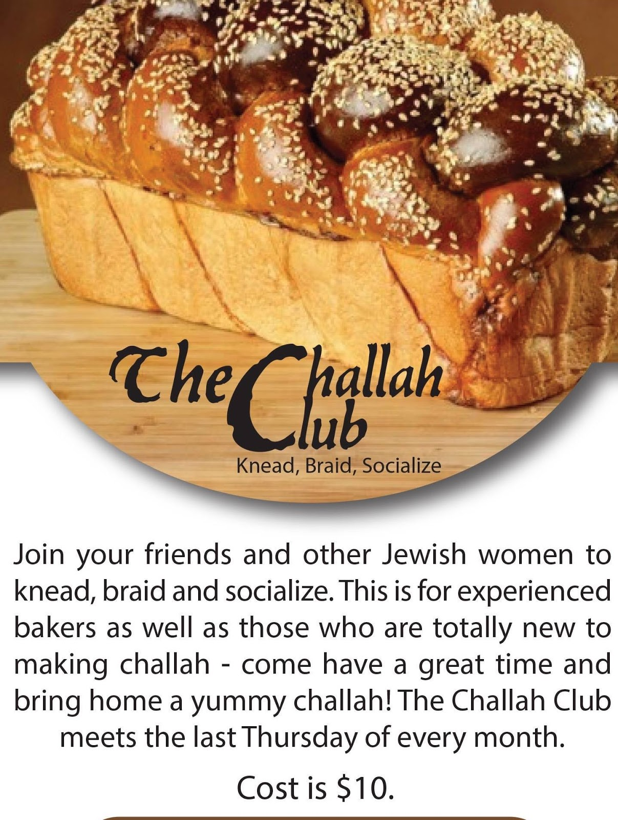 Join Your Friends And Other Jewish Women To Make Challah. This Is For  Experienced Bakers As Well As Those That Are New To Making Challah.