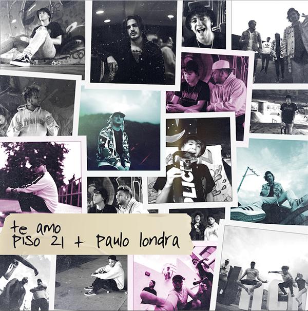 Te-Amo-Piso21-Paulo-Londra