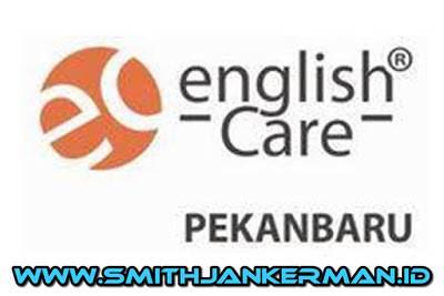 Lowongan English Care Pekanbaru Maret 2018