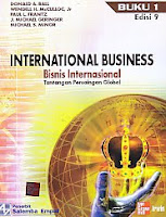 Judul Buku : INTERNATIONAL BUSINESS – BISNIS INTERNASIONAL Tantangan Persaingan Global BUKU 1 EDISI 9 Pengarang : Donald A. Ball; Wendell H. McCulloc, Jr; Paul L. Frantz; J. Michael Penerbit : Salemba Empat