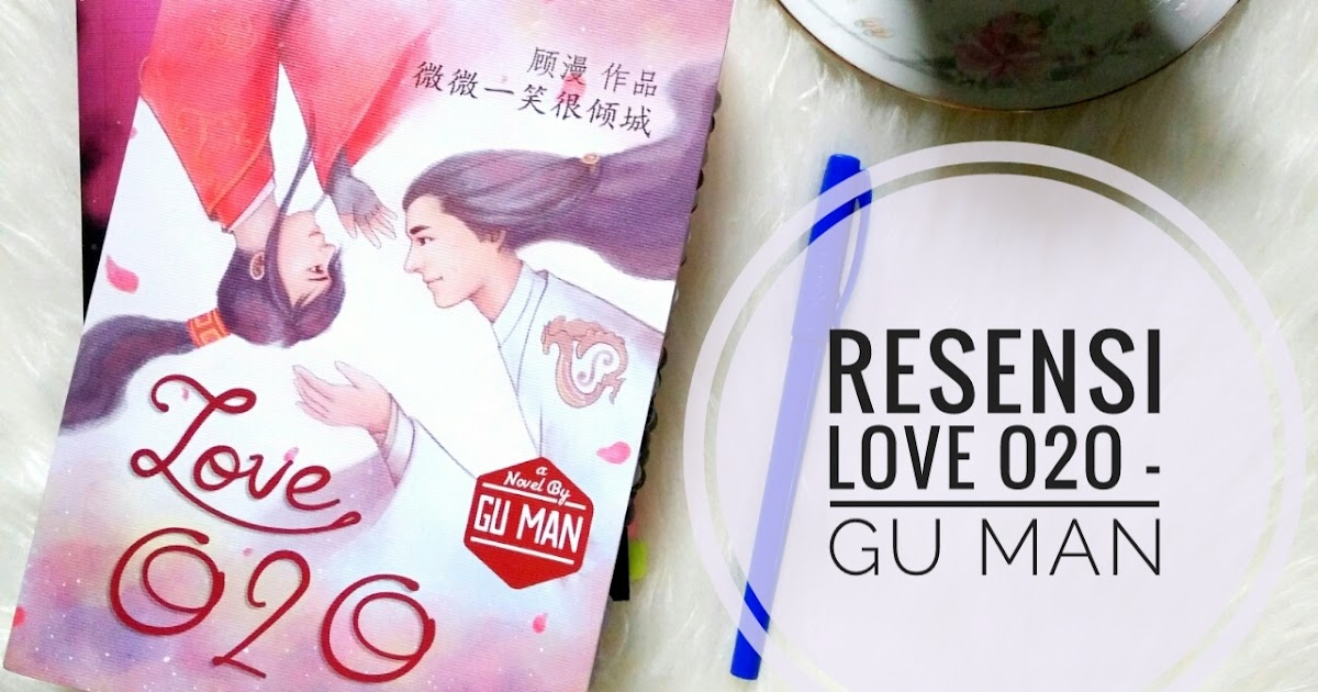 Resensi] Love O2O – Gu Man | Rak Novel Gita