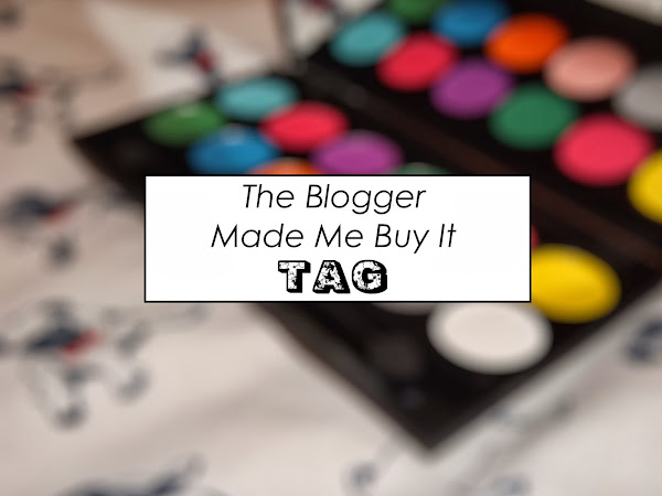 The Blogger Made Me Buy It Tag!