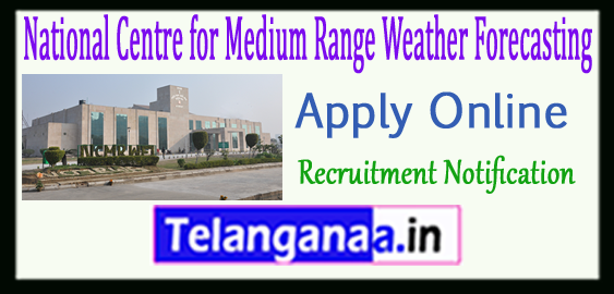 National Centre for Medium Range Weather Forecasting NCMRWF Recruitment Notification 2017 Apply