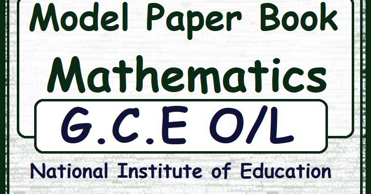 O/L Mathematics - Model Paper Book (NIE - 2016 Publication) - Teacher