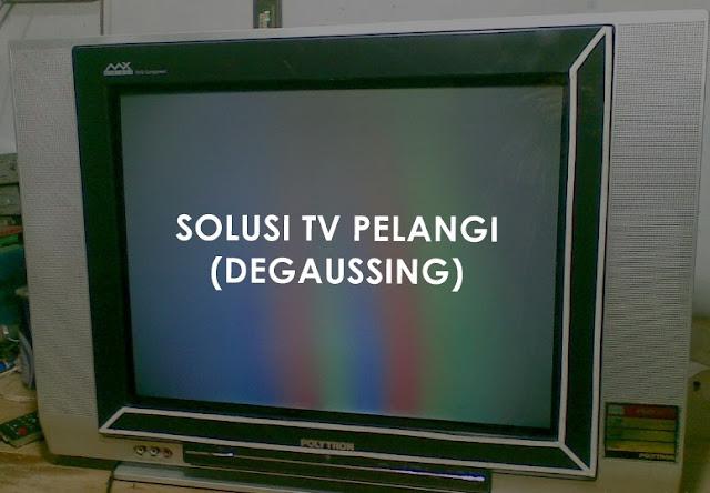 Cara Mengilangkan Degaussing (Efek Magnet Pelangi) pada TV