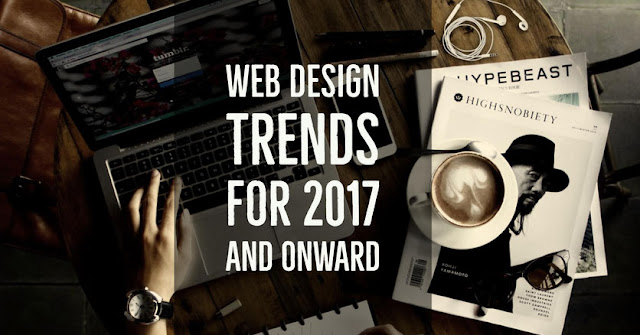 Web Design Trends For 2017 And Onward - Website Design Dubai