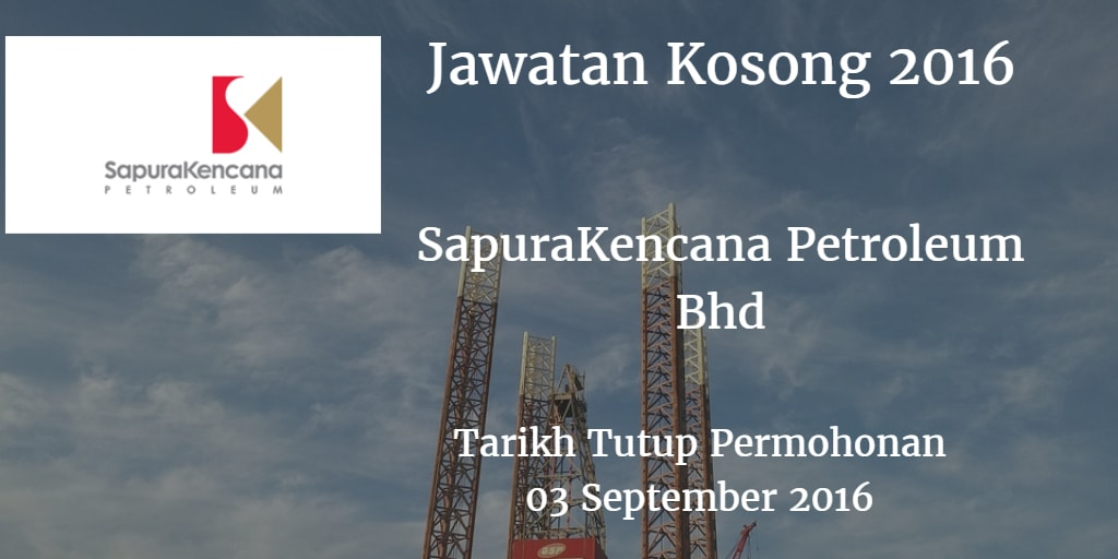 Jawatan Kosong SapuraKencana Petroleum Bhd 03 September 2016