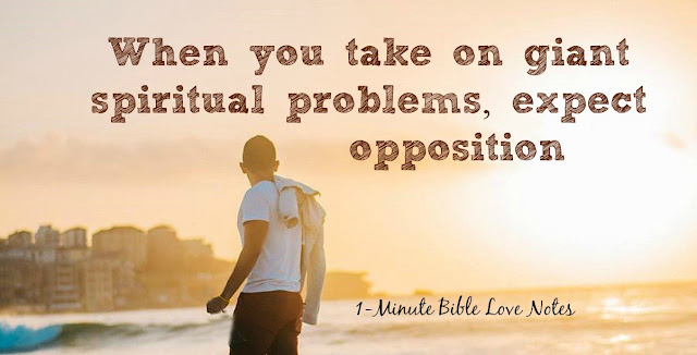 What to Expect when taking on a Huge Spiritual problem