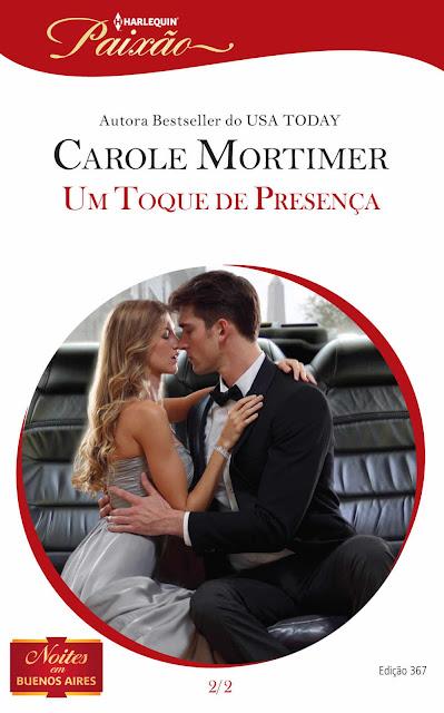 Um Toque de Presença Harlequin Paixão - ed.367 Carole Mortimer