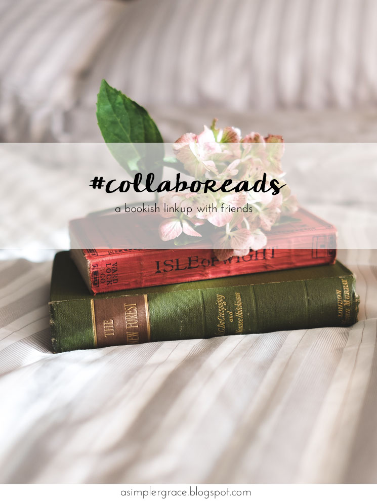 A bookish linkup with friends - #Collaboreads | Green with Envy - A Simpler Grace