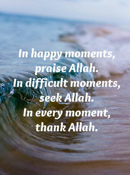 In Happy moments, praise Allah - Quotes