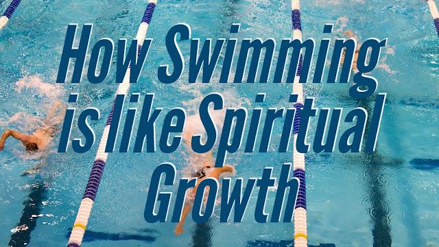 How Swimming is like Spiritual Growth