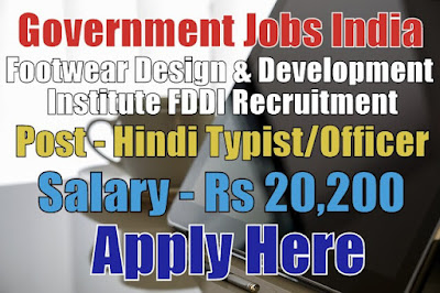 Footwear Design and Development Institute FDDI Recruitment 2017