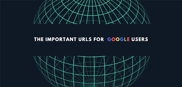 important URLs for google users