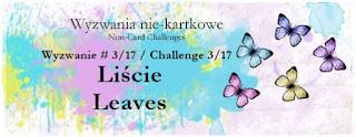Wyzwanie #3/17 Motyw Liści - Challenge #3/17 Theme Leaves