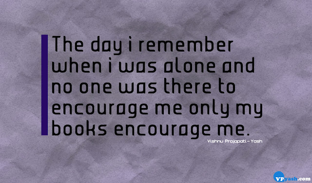 The day i remember when i was alone and no one was there Emotional quotes