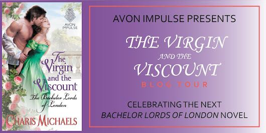Blog Tour and Giveaway: THE VIRGIN AND THE VISCOUNT by Charis Michaels Excerpt and Author Q&A