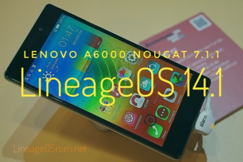 Download Lineage 14.1 for Lenovo A6000 Nougat 7.1.1