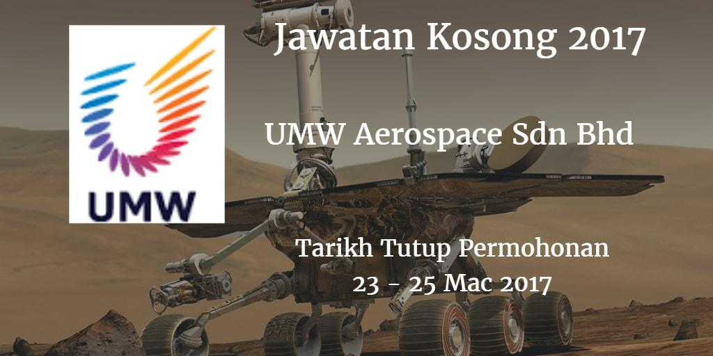 Jawatan Kosong UMW Aerospace Sdn Bhd 23 - 25 Mac 2017