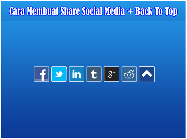 Cara Membuat Button Sosial Media Di Kombinasikan Dengan Tombol Back To Top