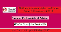 National Assessment and Accreditation Council Recruitment 2017– Assistant Adviser, Junior Semi Professional Assistant