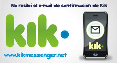 No recibi el email de confirmación de Kik ¿Qué debo hacer?