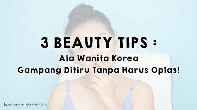 Nyobain 3 Beauty Tips Gratis Ala Korea Biar Kulit Mulus dan Bebas Jerawat!