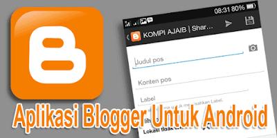 Ngeblog Dengan Aplikasi Blogger di Android Gratis