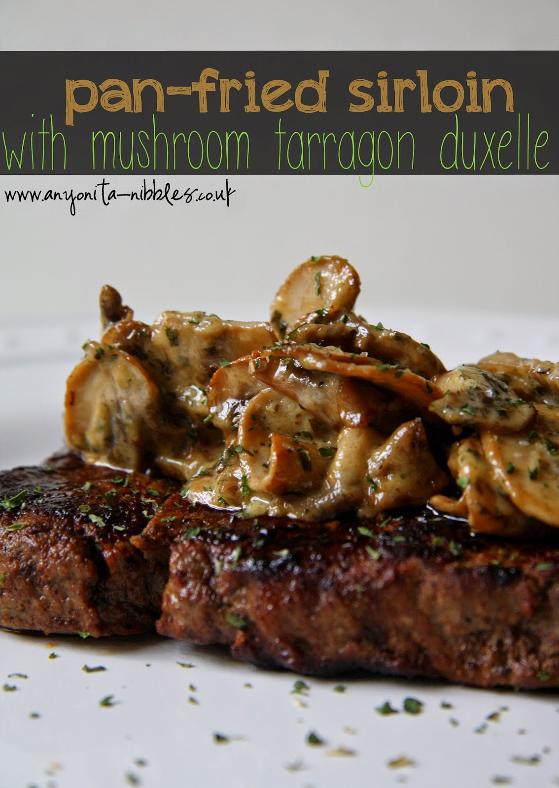#glutenfree pan-fried #sirloin with #mushroom #tarragon #duxelle from www.anyonita-nibbles.co.uk