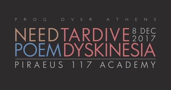 Prog Over Athens: Need, Poem, Tardive Dyskinesia - Παρασκευή 8 Δεκεμβρίου @ Piraeus 117 Academy