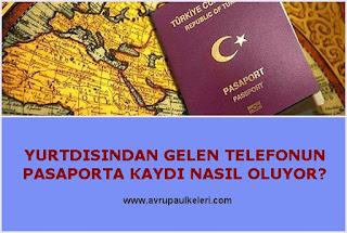 Yurtdışından Gelen Telefonun Türkiye'de Kaydedilmesi