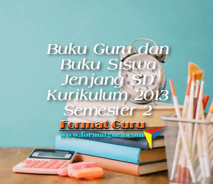 Buku Guru dan Buku Siswa Jenjang SD Kurikulum 2013 Semester 2