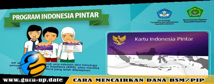 Cara Mencairkan Dana BSM Program Indonesia Pintar (PIP)