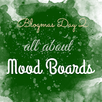Blogmas Day 2: All About Mood Boards, How To Get Visual Inspiration, And How To Create Your Own Mood Board!