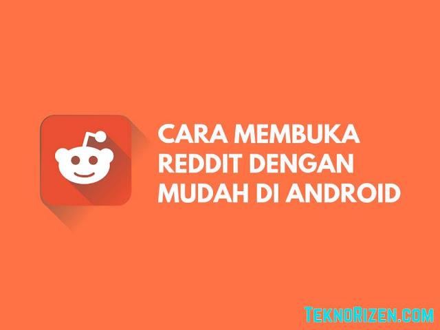 Cara Membuka Reddit di Android Dengan Mudah
