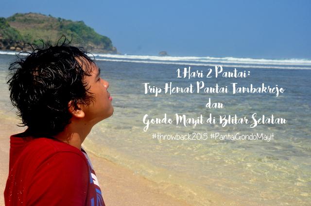 1 Hari 2 Pantai: Trip Hemat Pantai Tambakrejo dan Gondo Mayit di Blitar Selatan (Part 2)