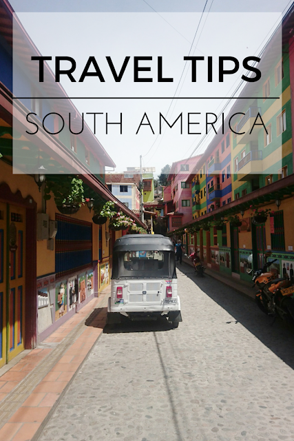 Travel Tips: 5 Things to Know Before Travelling in South America