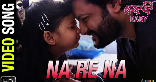 Na Re Na | Official Video Song | Baby Odia Movie online watch