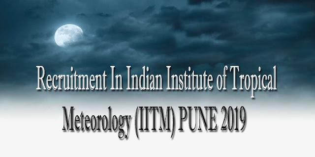 Sarkari Noukri 2019, gov jobs 2019, Government jobs, Government jobs 2019, Recruitment In Indian Institute of Tropical Meteorology (IITM) PUNE 2019,