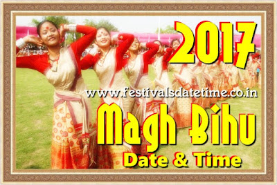 2017 Magh Bihu, Bhogali Bihu, Maghar Domahi Date & Time In India