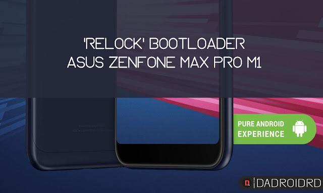 Cara Relock Bootloader Asus Zenfone Max Pro M1 dengan mudah