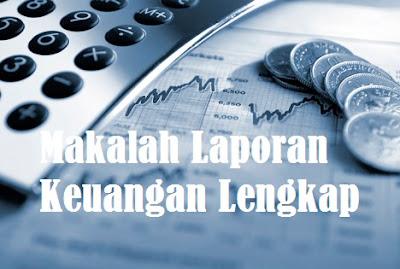 Makalah Laporan Keuangan Lengkap