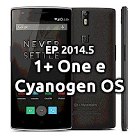 EP2014.5 1+ (Oneplus) One e Cyanogen OS
