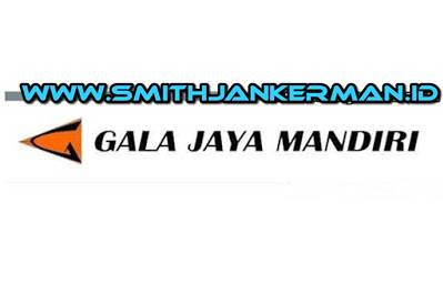 Lowongan PT. Gala Jaya Mandiri Pekanbaru Maret 2018